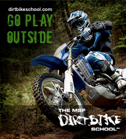 Go Play Outside ... DIRTBIKESCHOOL.COM